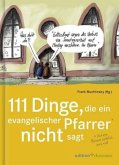 111 Dinge, die ein evangelischer Pfarrer nicht sagt