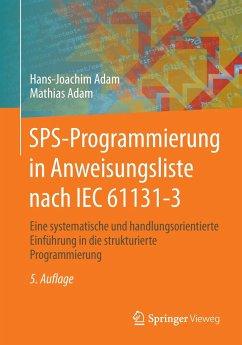 SPS-Programmierung in Anweisungsliste nach IEC 61131-3 - Adam, Hans-Joachim; Adam, Mathias