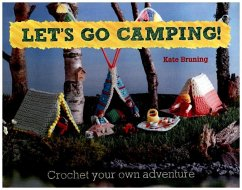 Let´s Go Camping! From cabins to caravans, croc...