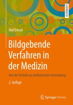Bildgebende Verfahren in der Medizin - Dössel, Olaf