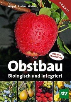 Obstbau - Keppel, Herbert; Pieber, Karl; Weiss, Josef
