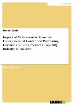 Impact of Motivations to Generate User-Generated Content on Purchasing Decisions of Consumers of Hospitality Industry in Pakistan