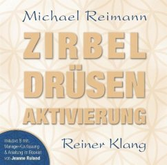 Zirbeldrüsenaktivierung, 1 Audio-CD - Reimann, Michael