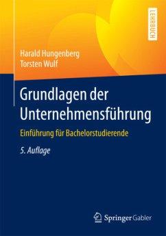 Grundlagen der Unternehmensführung - Hungenberg, Harald; Wulf, Torsten