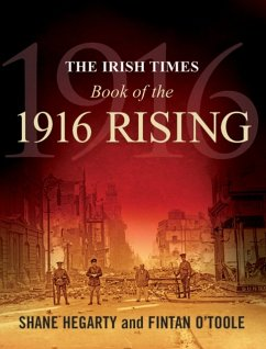The Irish Times Book of the 1916 Rising - Hegarty, Shane; O'Toole, Fintan