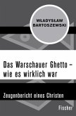 Das Warschauer Ghetto - wie es wirklich war