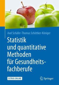 Statistik und quantitative Methoden für Gesundheitsfachberufe - Schäfer, Axel; Schöttker-Königer, Thomas