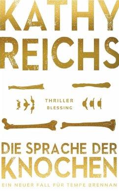 Die Sprache der Knochen / Tempe Brennan Bd.18 (eBook, ePUB) - Reichs, Kathy