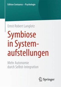 Symbiose in Systemaufstellungen - Langlotz, Ernst R.