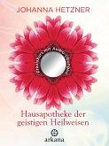 Hausapotheke der geistigen Heilweisen (eBook, ePUB)