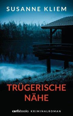 Trügerische Nähe (eBook, ePUB) - Kliem, Susanne