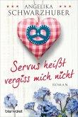 Servus heißt vergiss mich nicht (eBook, ePUB)