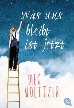 Was uns bleibt ist jetzt (eBook, ePUB) - Wolitzer, Meg