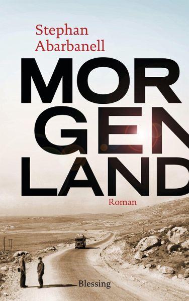 Morgenland (eBook, ePUB) - Abarbanell, Stephan
