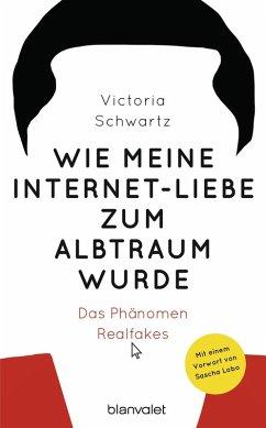 Wie meine Internet-Liebe zum Albtraum wurde (eBook, ePUB) - Schwartz, Victoria