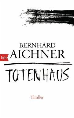 Totenhaus / Totenfrau-Trilogie Bd.2 (eBook, ePUB) - Aichner, Bernhard