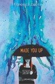 Made You Up (eBook, ePUB)