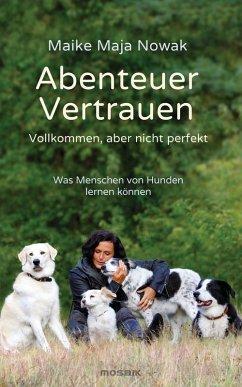 Abenteuer Vertrauen (eBook, ePUB) - Nowak, Maike Maja