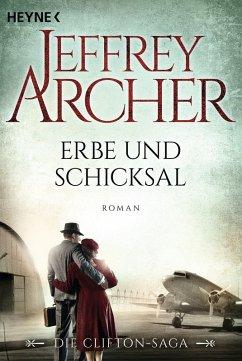 Erbe und Schicksal / Clifton-Saga Bd.3 (eBook, ePUB) - Archer, Jeffrey