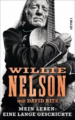 Mein Leben: Eine lange Geschichte (eBook, ePUB) - Nelson, Willie; Ritz, David