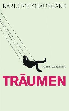 Träumen / Min Kamp Bd.5 (eBook, ePUB) - Knausgård, Karl Ove