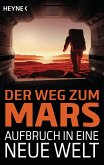 Der Weg zum Mars - Aufbruch in eine neue Welt (eBook, ePUB)