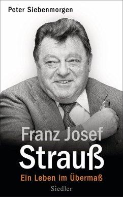 Franz Josef Strauß (eBook, ePUB) - Siebenmorgen, Peter