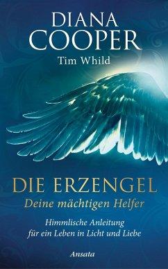 Die Erzengel - deine mächtigen Helfer (eBook, ePUB) - Cooper, Diana; Whild, Tim