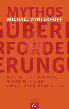Mythos Überforderung (eBook, ePUB) - Winterhoff, Michael