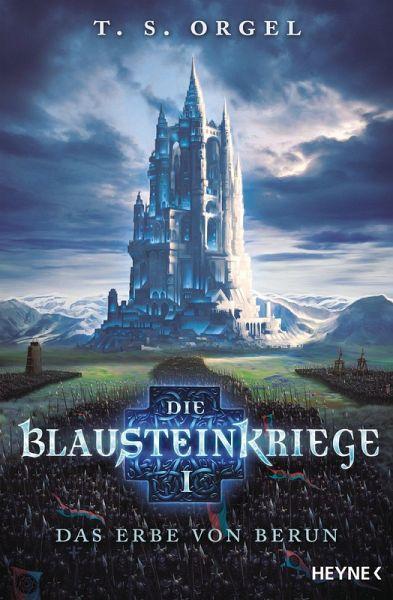 Das Erbe von Berun / Die Blausteinkriege Bd.1 (eBook, ePUB) - Orgel, T.S.