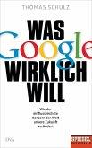 Was Google wirklich will (eBook, ePUB)