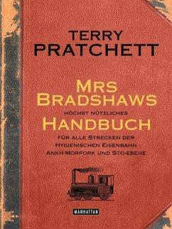 Mrs Bradshaws höchst nützliches Handbuch für alle Strecken der Hygienischen Eisenbahn Ankh-Morpork und Sto-Ebene (eBook, ePUB) - Pratchett, Terry