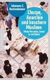 Chuzpe, Anarchie und koschere Muslime (eBook, ePUB)
