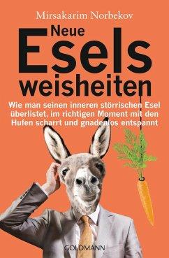 Neue Eselsweisheiten (eBook, ePUB) - Norbekov, Mirsakarim