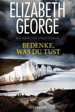 Bedenke, was du tust / Inspector Lynley Bd.19 (eBook, ePUB) - George, Elizabeth
