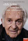 »Mich hat Auschwitz nie verlassen« (eBook, ePUB)