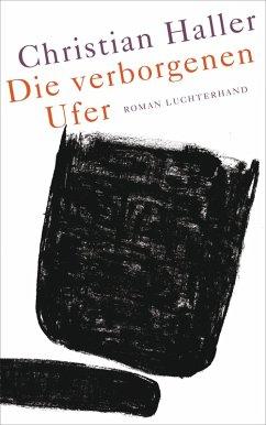 Die verborgenen Ufer (eBook, ePUB) - Haller, Christian