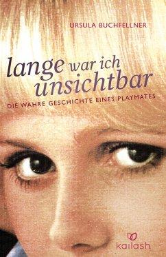 Lange war ich unsichtbar (eBook, ePUB) - Buchfellner, Ursula