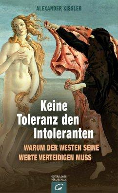 Keine Toleranz den Intoleranten (eBook, ePUB) - Kissler, Alexander