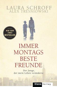 Immer montags beste Freunde (eBook, ePUB) - Schroff, Laura; Tresniowski, Alex