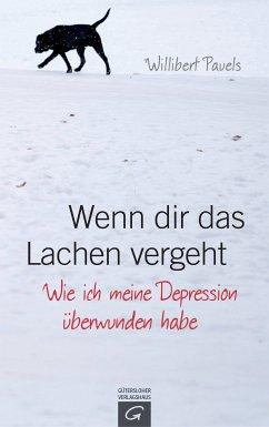 Wenn dir das Lachen vergeht (eBook, ePUB) - Pauels, Willibert