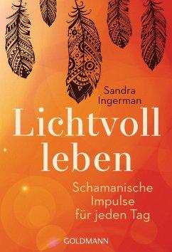 Lichtvoll leben (eBook, ePUB) - Ingerman, Sandra