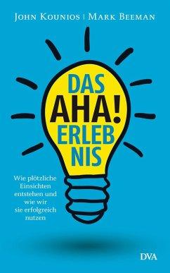 Das Aha-Erlebnis (eBook, ePUB) - Beeman, Mark; Kounios, John