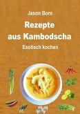 Rezepte aus Kambodscha (eBook, ePUB)