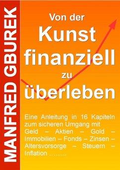 Von der Kunst finanziell zu überleben (eBook, ePUB) - Gburek, Manfred