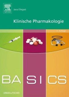 BASICS Klinische Pharmakologie - Ellegast, Jana