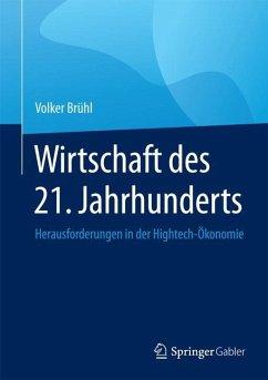 Wirtschaft des 21. Jahrhunderts - Brühl, Volker