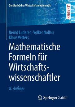 Mathematische Formeln für Wirtschaftswissenschaftler - Luderer, Bernd; Nollau, Volker; Vetters, Klaus
