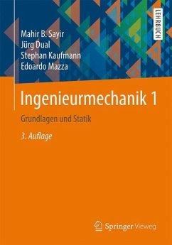 Ingenieurmechanik 1 - Sayir, Mahir B.; Dual, Jürg; Kaufmann, Stephan
