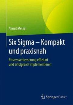 Six Sigma - Kompakt und praxisnah - Melzer, Almut